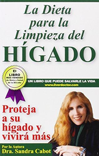 (La Díeta para la Limpieza del Higado: Projeja a su hí gado y vivirá más (Spanish Edition))