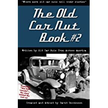 "The Old Car Nut Book #2: ""Where more old car nuts tell their stories"" (Volume 2)"