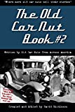 """The Old Car Nut Book #2: """"Where more old car nuts tell their stories"""" (Volume 2)"""