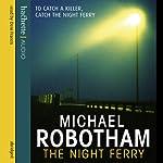 The Night Ferry | Michael Robotham