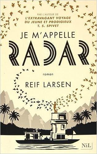 Reif Larsen - Je m'appelle Radar (2016)