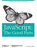JavaScript: The Good Parts (Edition 1) by Douglas Crockford [Paperback(2008??]