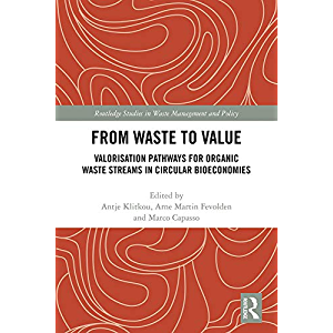 From Waste to Value: Valorisation Pathways for Organic Waste Streams in Circular Bioeconomies (Routledge Studies in…