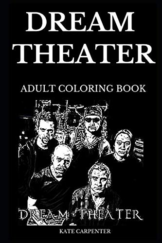 Dream Theater Adult Coloring Book: Legendary Progressive Metal and Famous Hard Rock Legends, Iconic John Petrucci and Americana Style Inspired Adult Coloring Book (Dream Theater - T-shirt Legend Rock