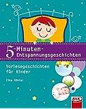 5-Minuten-Entspannungsgeschichten: Vorlesegeschichten für Kinder
