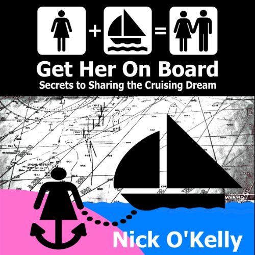 Get Her on Board: Secrets to Sharing the Cruising Dream