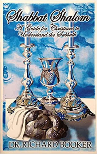 Shabbat shalom a christian guide to understanding the sabbath shabbat shalom a christian guide to understanding the sabbath richard booker 9780961530266 amazon books thecheapjerseys Choice Image