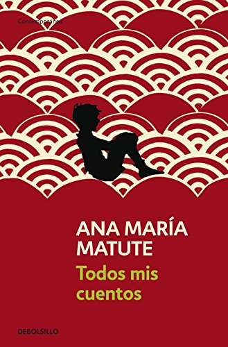 Todos mis cuentos (Contemporanea / Contemporary) (Spanish Edition)