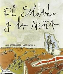 El soldado y la niña par Sierra i Fabra