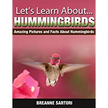 Hummingbirds : Amazing Pictures and Facts About Hummingbirds (Let's Learn About)