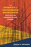The Dynamics of Performance Management: Constructing Information and Reform (Public Management and Change series)