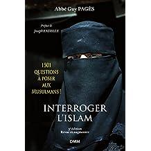 Interroger l'Islam: 1501 questions à poser aux Musulmans