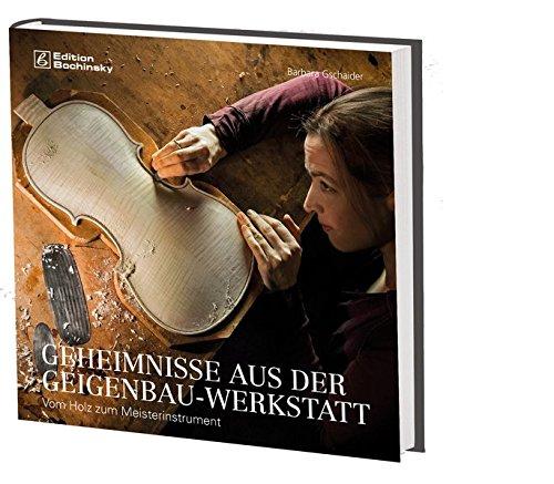 Geheimnisse aus der Geigenbauwerkstatt: Vom Holz zum Meisterinstrument