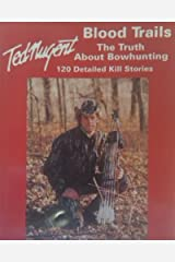 Blood Trails: The Truth About Bowhunting Paperback