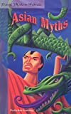 img - for Asian Myths (Retold Myths & Folktales) book / textbook / text book