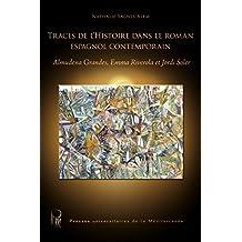 Traces de l'histoire dans le roman espagnol contemporain: Almudena Grandes, Emma Riverola et Jordi Soler (Voix des Suds)