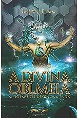 A Divina Colmeia: A Trimurti Desencantada (Portuguese Edition) Paperback