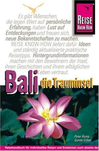 Bali, Die Trauminsel: Handbuch für Indonesiens schönste Urlaubsregion