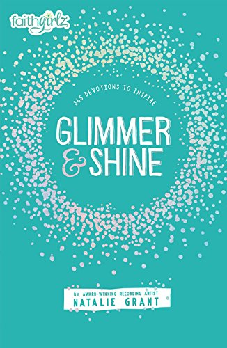 Glimmer and Shine: 365 Devotions to Inspire (Faithgirlz) by HarperCollins (Image #1)
