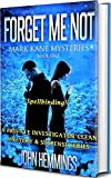 FORGET ME NOT - MARK KANE MYSTERIES - BOOK ONE: A Private Investigator CLEAN MYSTERY & SUSPENSE SERIES with more Twists and Turns than a Roller Coaster