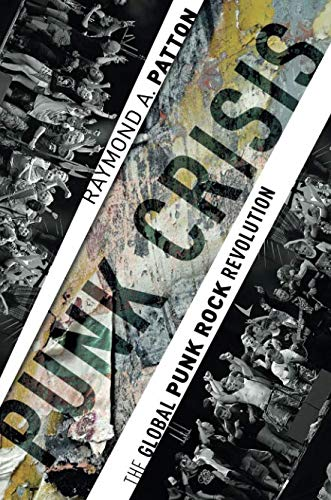 Punk Crisis: The Global Punk Rock Revolution (Please Kill Me Oral History Of Punk)