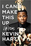 I Can't Make This Up: Life Lessons (Hardcover)【2017】by Kevin Hart (Author), Neil Strauss (Contributor) [1879]