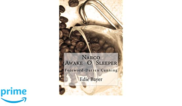 Narco: Awake O Sleeper: Edie Bayer: 9780692330005: Amazon