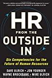 HR from the Outside In: Six Competencies for the Future of Human Resources (Business Books)