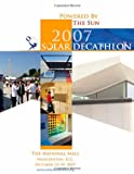 Powered by the Sun: 2007 Solar Decathlon, U. S. Department Energy, 1475240783