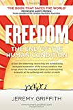 FREEDOM has its own very informative website, visit humancondition.com                   The fastest growing realization everywhere is that humanity can't go on the way it is going. Indeed, the great fear is we're entering endgame where we appear to ...