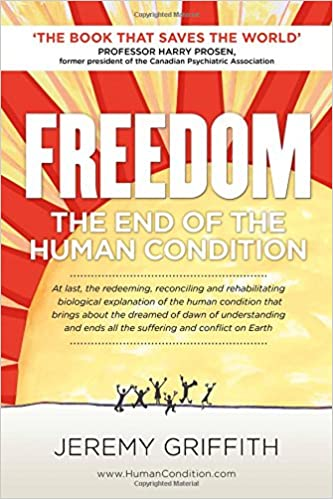 Amazon freedom the end of the human condition 9781741290288 amazon freedom the end of the human condition 9781741290288 jeremy griffith professor harry prosen books fandeluxe Choice Image