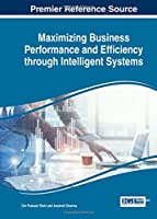 Maximizing Business Performance and Efficiency Through Intelligent Systems Front Cover