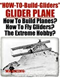 Glider | Airplane | About Glider Airplanes | How To
