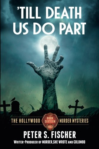 'Till Death Us Do Part (The Hollywood Murder Mysteries) (Volume -