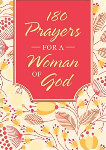 180 Prayers for a Woman of God: Compiled by Barbour Staff