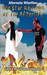 One Star Reviews of the Afterlife (Alternate Hilarities) (Volume 5)