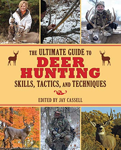 The Ultimate Guide to Deer Hunting Skills, Tactics, and Techniques (Ultimate Guides)
