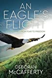 Download An Eagle's Flight: My Journey From Fear to Freedom in PDF ePUB Free Online