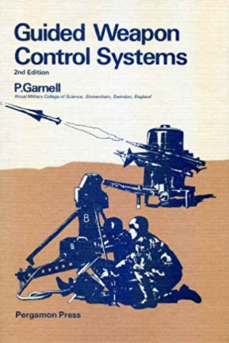 guided weapon control systems p garnell d j east 9780080254685 rh amazon com guided weapon control systems Ship Gun Fire- Control System