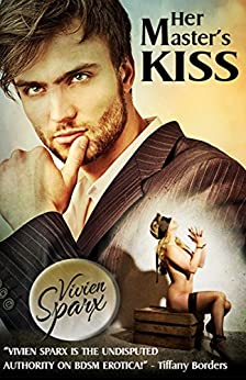 Her Master's Kiss (Erotic Romance) by [Sparx, Vivien]