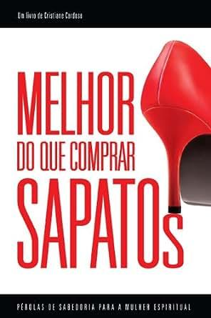 Amazon.com: Melhor do que comprar sapatos (Portuguese