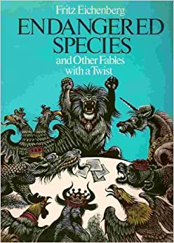 Endangered Species and Other Fables With a Twist by Fritz Eichenberg (1979-09-03)