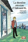 La dernière mission d'Edouard K.