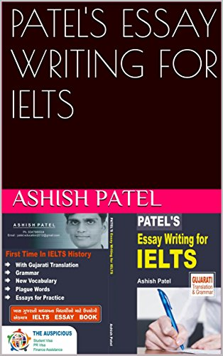 patel s essay writing for ielts kindle edition by ashish patel  patel s essay writing for ielts by patel ashish
