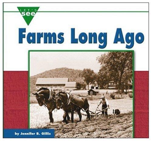 Download Farms Long Ago (Let's See Library - Farms) pdf epub