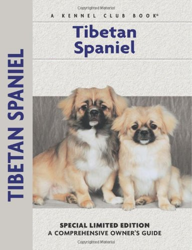 Tibetan Spaniel (Comprehensive Owner's Guide)