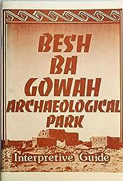 Besh-Ba-Gowah Archaeological Park…