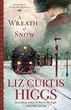 A Wreath of Snow, Liz Curtis Higgs, 1594154287