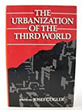 The Urbanization of the Third World, , 0198232608