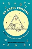 Search : Go Horse Camping:  A (Funny) Illustrated Guide to Camping With Your Horse